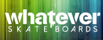 Whatever Skateboards Coupon Codes